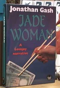 Jade Woman: a Lovejoy Narrative by  Jonathan Gash - First Edition - 1988 - from Syber's Books ABN 15 100 960 047 (SKU: 0207915)