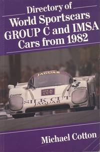 Directory of World Sports Cars - Group C and IMSA Cars from 1982.