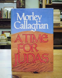 A Time For Judas by  Morley Callaghan - Signed First Edition - from Back Lane Books (Member of IOBA) (SKU: 3113)