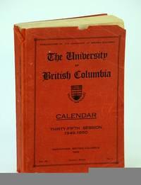 The University of British Columbia (U.B.C.) Calendar, Thirty-Fifth (35th) Session 1949-1950