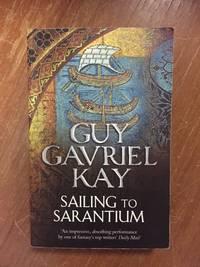 SAILING TO SARANTIUM (BOOK 1 OF THE SARANTINE MOSAIC)