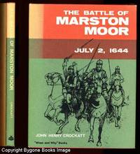 THE BATTLE OF MARSTON MOOR July 2, 1644 (The When and Why Book Series)