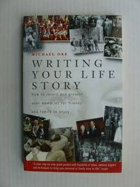 image of Writing Your Life Story  -  How to Record and Present Your Memories for Friends and Family to Enjoy