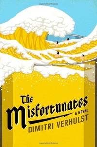 The Misfortunates : A Novel