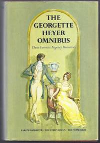 """The Georgette Heyer Omnibus.  Contains """"Faro's Daughter"""", """"The Corinthian"""", """"The Nonesuch"""""""
