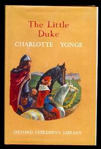 image of THE LITTLE DUKE:  RICHARD THE FEARLESS.  OXFORD CHILDREN'S LIBRARY NO. 19.