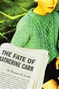 Cook, Thomas H. | Fate of Katherine Carr, The | Signed First Edition Copy