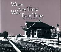 image of When Any Time Was Train Time