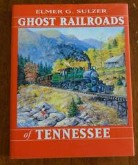 image of Ghost Railroads of Tennessee