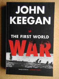 The First World War. by  John Keegan - Paperback - 1999 - from N. G. Lawrie Books. (SKU: 44698)