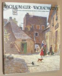 Wachau Painters, Wachau Motives: a Danube landscape presented in 19th and 20th Century Paintings...