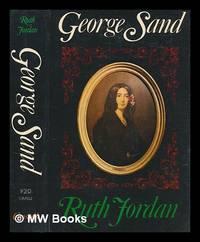 George Sand : a biography / Ruth Jordan