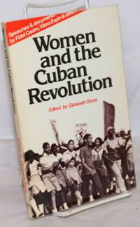 Women and the Cuban Revolution; Speeches & documents by Fidel Castro, Vilma Espin & others