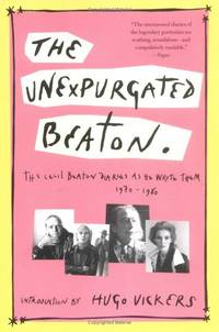 image of The Unexpurgated Beaton: The Cecil Beaton Diaries as He Wrote Them, 1970-1980