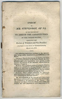 [drop-title] Speech of Mr. Stevenson, of Va. on the proposition to amend the Constitution of the United States, respecting the election of president and vice president. Delivered in the House of Representatives, March 2, 6, 1826.