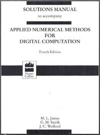 Solutions Manual to Accompany Applied Numerical Methods for Digital Computation. Fourth Edition