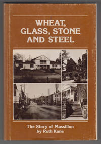 Wheat, glass, stone and steel  The story of Massillon