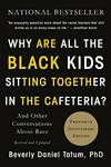 """""""Why Are All the Black Kids Sitting Together In the Cafeteria?"""