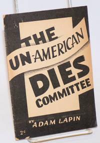The un-American Dies Committee