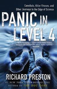 Panic in Level 4 : Cannibals  Killer Viruses  and Other Journeys to the Edge of Science