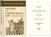 Lectures on Constitutional Law, for the Use of the Law Class..