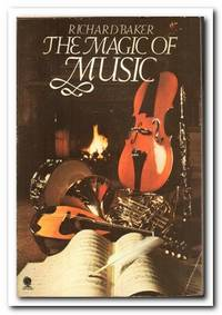 The Magic Of Music by  Richard Baker - Paperback - Reprint - 1976 - from Books in Bulgaria and Biblio.com