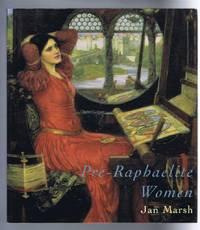 Pre-Raphaelite Women, Images of Femininity in Pre-Raphaelite Art