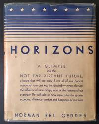 Horizons by Norman Bel Geddes - First Edition - 1932 - from Appledore Books, ABAA and Biblio.co.uk