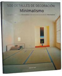 Minimalismo. 500 dettagli d'arredo minimalista. Ediz. italiana, spagnola e portoghese