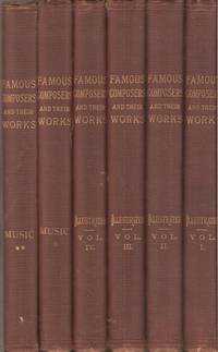 Famous Composers and Their Works -- 6 Volumes