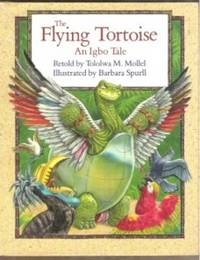 THE FLYING TORTOISE An Igbo Tale