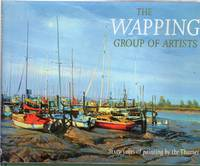 image of The Wapping Group of Artists : Sixty Years of Painting by the Thames
