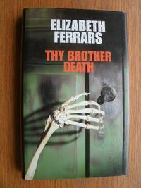Thy Brother Death by  Elizabeth aka E.X. Ferrars Ferrars  - First edition first printing  - 1993  - from Scene of the Crime Books, IOBA (SKU: 19472)