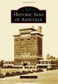 Historic Inns of Asheville (Images of America) by Amy C. Ridenour - 2013-06-01