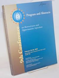 9th Conference on Retroviruses and Opportunistic Infections Program & Abstracts: February 24-28, 2002, Washington State Convention and Trade Center, Seattle, WA