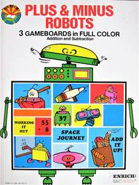 Plus & Minus Robots. 3 Gameboards in Full Color-Addition and Subtraction