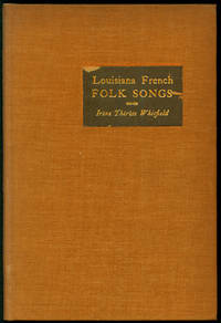 Louisiana French Folk Songs by  Irène Thérèse Whitfield - First Edition - 1939 - from Inga's Original Choices and Biblio.com
