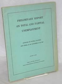 Preliminary report on total and partial unemployment. United States summary by states, counties, and cities of… by  Unemployment and Occupations United States. Office of Administrator of the Census of Partial Employment - 1938 - from Bolerium Books Inc., ABAA/ILAB (SKU: 48531)