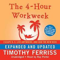 image of The 4-Hour Workweek: Escape 9-5, Live Anywhere, and Join the New Rich (Expanded and Updated)(Library Edition)