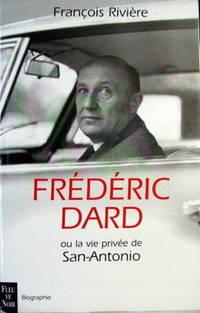 Frederic Dard, Ou, La Vie Privee De San-Antonio