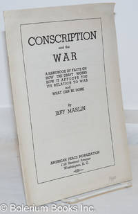 image of Conscription and the war; a handbook of facts on how the draft works how it affects you, its relation to war and what can be done