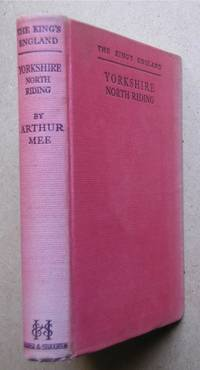 The King's England: Yorkshire. North Riding. by  Arthur Mee - Hardcover - Reprint. - 1943 - from N. G. Lawrie Books. (SKU: 48134)