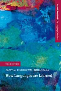 How Languages Are Learned by Patsy M. Lightbown; Nina Spada - 2006
