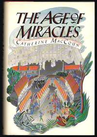 The Age of Miracles by  Catherine MacCoun - First Edition 1st Printing - 1989 - from Granada Bookstore  (Member IOBA) and Biblio.com