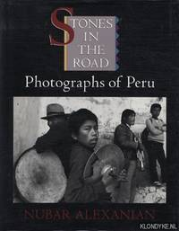 Stones in the Road. Photographs of Peru