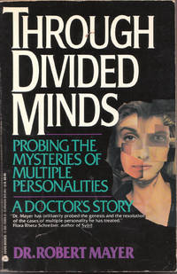 image of Through Divided Minds: Probing the Mysteries of Multiple Personalities--A  Doctor's Story
