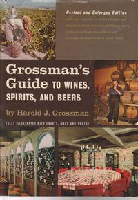 image of Grossman's Guide to Wines, Spirits, and Beers Full Illustrated with  Charts, Maps and Photos
