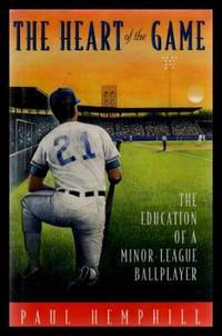 THE HEART OF THE GAME - The Education of a Minor League Ballplayer