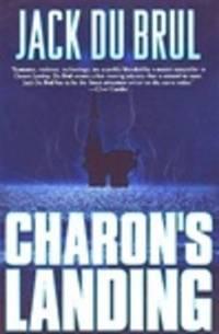 DuBrul, Jack | Charon's Landing | Signed First Edition Copy by  Jack DuBrul - Signed First Edition - 1999 - from VJ Books (SKU: DUBCHAR01)