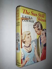 The Sun Still Shines by Conway Laura - First Edition - 1959 - from Flashbackbooks (SKU: biblio1943 F20455)